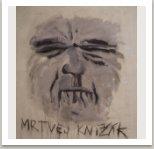 Mrtvej Knížák, 2004, akryl, uhel na plátně, 135x120 cm