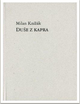 Duše z kapra,  (kniha důsledně vědecká) 2004-2006, tisk Adjust art, vyd. nákladem autora, 2006