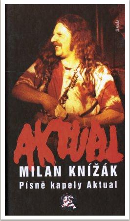 Milan Knížák Písně kapely Aktual, 2003, vyd. Maťa, Praha