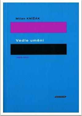 Vedle umění, Teoretické texty, vyd. Kontinuum, 2002