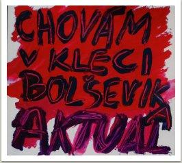 Chovám v kleci bolševika (písně kapely Aktual), vyd. Šmíra-print, 2013