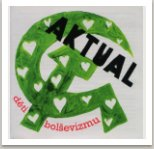 Děti bolševizmu, písně kapely Aktual (1968-71), vyd. Guerilla records, 2005