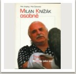 MILAN KNÍŽÁK OSOBNĚ – nejsem jako oni. Je to interview s Petrem Žantovským, vyšla v nakl. VOTOBIA, Praha, 2003