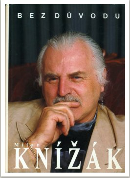 MILAN KNÍŽÁK - BEZ DŮVODU - Úvahy a dokumenty, vyd. Litera Praha, 1996