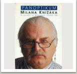PANOPTIKUM MILANA KNÍŽÁKA - Sloupky z Reflexu 1995-1998, vyd. Votobia Praha, 1998