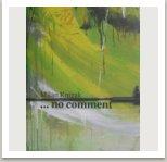 Milan Knížák … No comment, katalog a básně, publikováno k výstavě v Mánesu, 2007