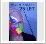 Milan Knížák: 25 let v pichlavém sametu, vydal Richard Rychter, 2015